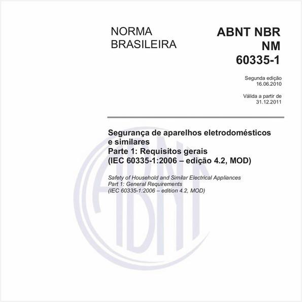 Segurança de aparelhos eletrodomésticos e similares - Parte 1: Requisitos gerais (IEC 60335-1:2006 - edição 4.2, MOD)