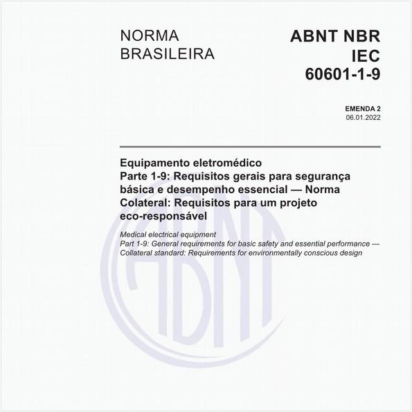 Equipamento eletromédico - Parte 1-9: Prescrições gerais para segurança básica e desempenho essencial - Norma colateral: Prescrições para um projeto ecoresponsável