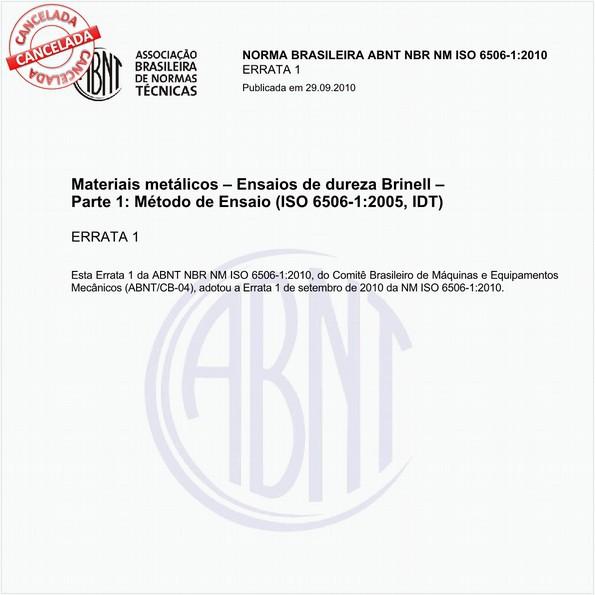 Materiais metálicos - Ensaio de dureza Brinell - Parte 1: Método de ensaio (ISO 6506-1:2005, IDT)