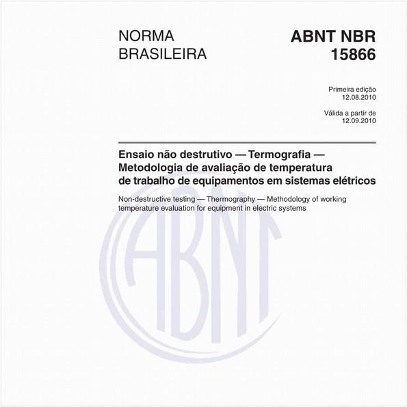 Ensaio não destrutivo — Termografia — Metodologia de avaliação de temperatura de trabalho de equipamentos em sistemas elétricos