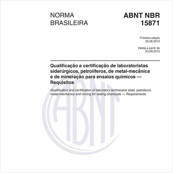 Qualificação e certificação de laboratoristas siderúrgicos, petrolíferos, de metal-mecânica e de mineração para ensaios químicos — Requisitos