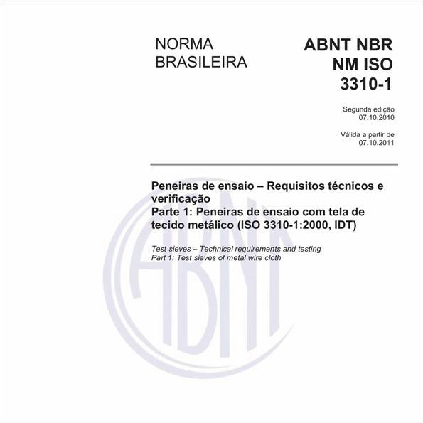 """Peneiras de ensaio - Requisitos técnicos e verificação - Parte """"I Peneiras de ensaio com tela de tecido metálico (lSO 3310-1:2000, IDT)"""