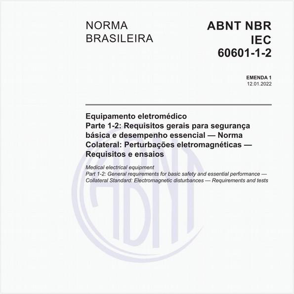 Equipamento eletromédico - Parte 1-2: Requisitos gerais para segurança básica e desempenho essencial - Norma colateral: Compatibilidade eletromagnética - Requisitos e ensaio