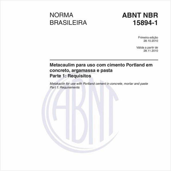 Metacaulim para uso com cimento Portland em concreto, argamassa e pasta - Parte 1: Requisitos