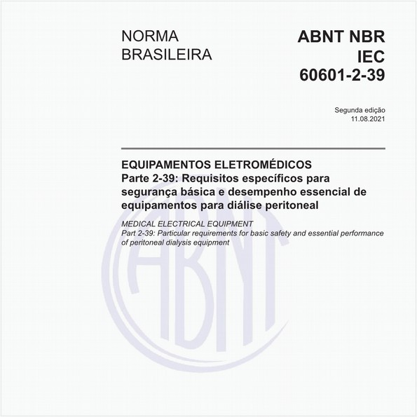 Equipamento eletromédico - Parte 2-39: Requisitos particulares para segurança básica e desempenho essencial dos equipamentos de diálise peritoneal - VÁLIDA A PARTIR DE 01/01/2015
