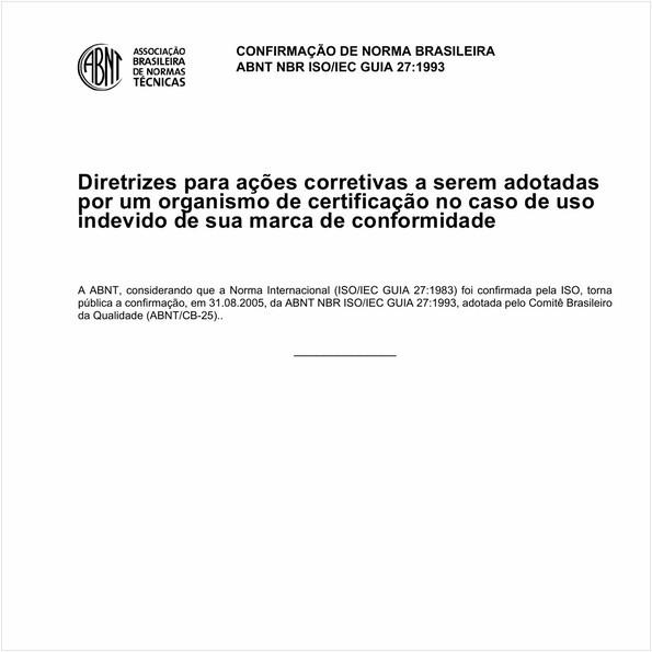 Diretrizes para ações corretivas a serem adotadas por um organismo de certificação no caso de uso indevido de sua marca de conformidade.