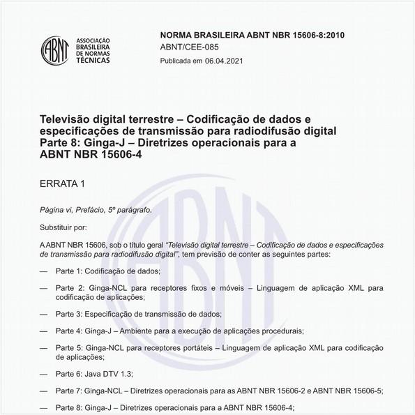 Televisão digital terrestre — Codificação de dados e especificações de transmissão para radiodifusão digital - Parte 8: Ginga-J - Diretrizes operacionais para a ABNT NBR 15606-4