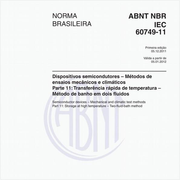 Dispositivos semicondutores – Métodos de ensaios mecânicos e climáticos - Parte 11: Transferência rápida de temperatura - Método de banho em dois fluidos