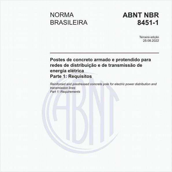 Postes de concreto armado e protendido para redes de distribuição e de transmissão de energia elétrica - Parte 1: Requisitos