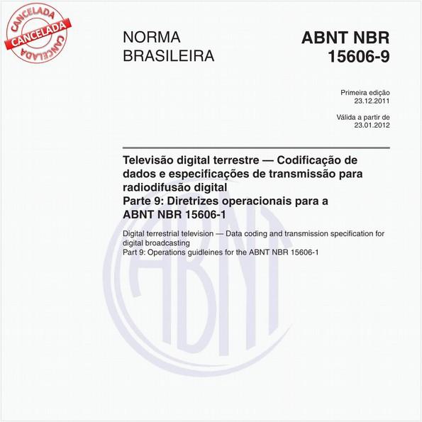 Televisão digital terrestre — Codificação de dados e especificações de transmissão para radiodifusão digital - Parte 9: Diretrizes operacionais para a ABNT NBR 15606-1