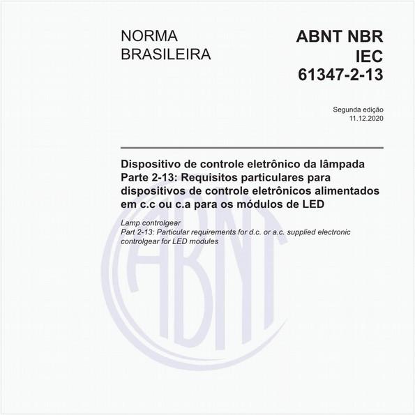 Dispositivo de controle da lâmpada - Parte 2-13: Requisitos particulares paradispositivos de controle eletrônicos alimentados em c.c ou c.a para os módulos de LED