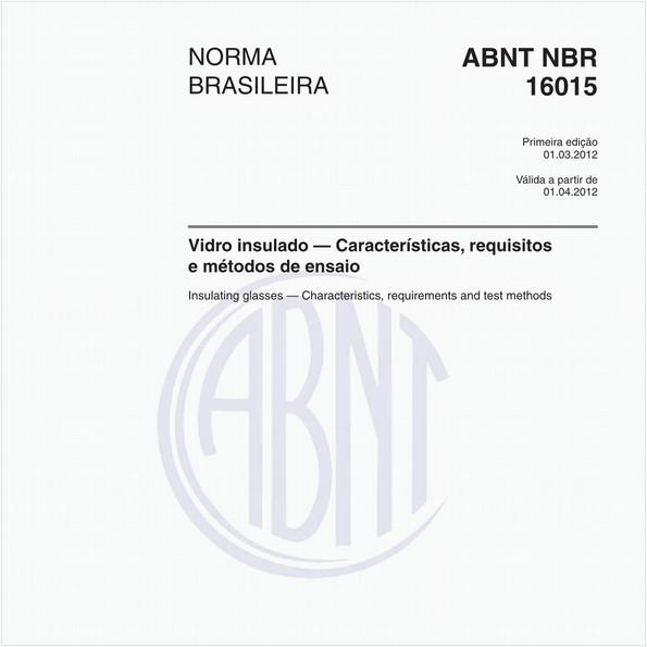 Vidro insulado — Características, requisitos e métodos de ensaio