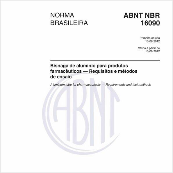 Bisnaga de alumínio para produtos farmacêuticos — Requisitos e métodos de ensaio