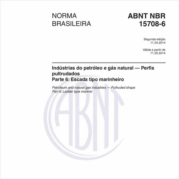 Indústrias do petróleo e gás natural — Perfis pultrudados - Parte 6: Escada tipo marinheiro