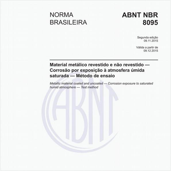 Material metálico revestido e não revestido - Corrosão por exposição à atmosfera úmida saturada - Método de ensaio