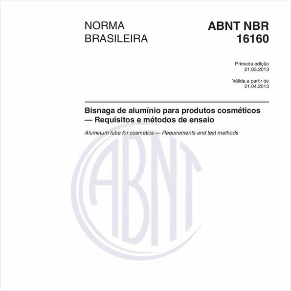 Bisnaga de alumínio para produtos cosméticos — Requisitos e métodos de ensaio