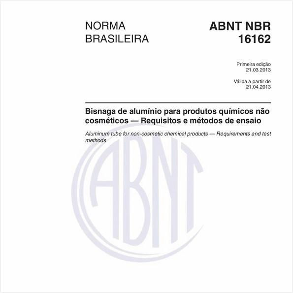 Bisnaga de alumínio para produtos químicos não cosméticos — Requisitos e métodos de ensaio
