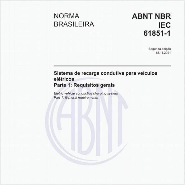 Sistema de recarga condutiva para veículos elétricos - Parte 1: Requisitos gerais
