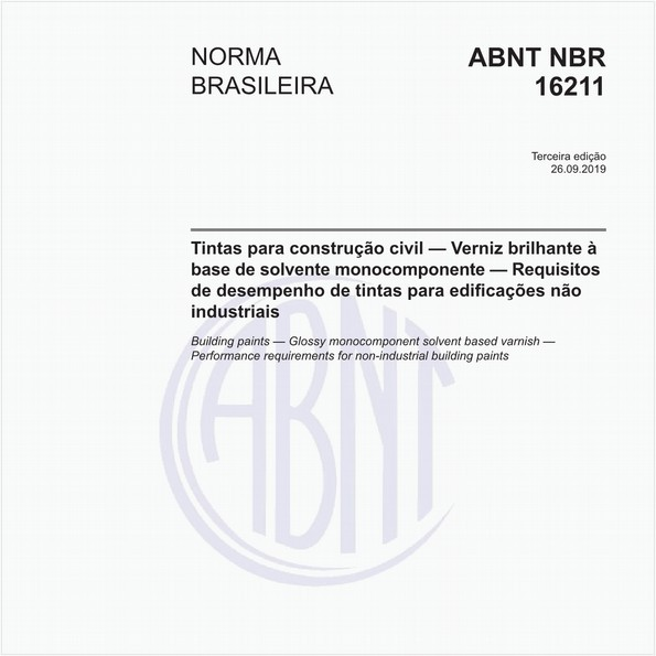 Tintas para construção civil - Verniz brilhante à base de solvente monocomponente - Requisitos de desempenho de tintas para edificações não industriais