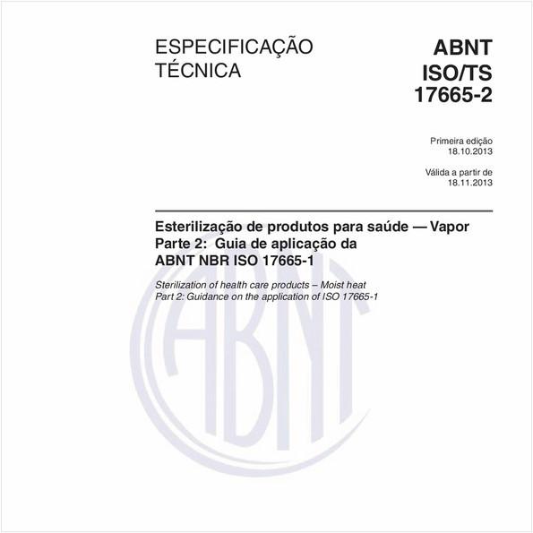 Esterilização de produtos para saúde - Vapor - Parte 2: Guia de aplicação da ABNT NBRISO17665-1