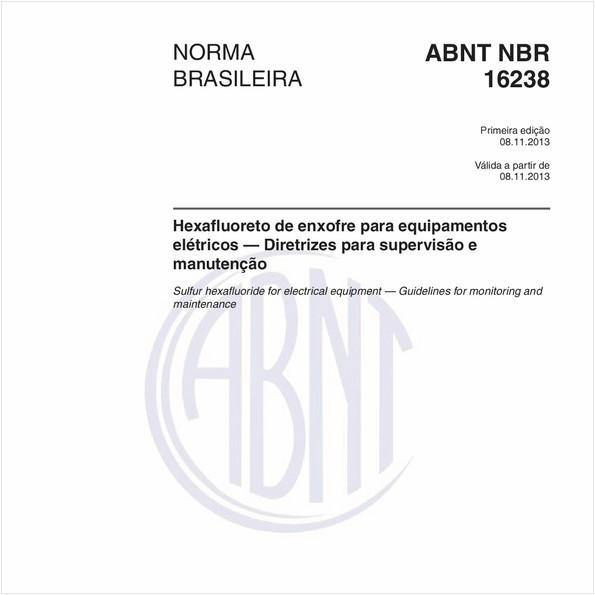 Hexafluoreto de enxofre para equipamentos elétricos — Diretrizes para supervisão e manutenção