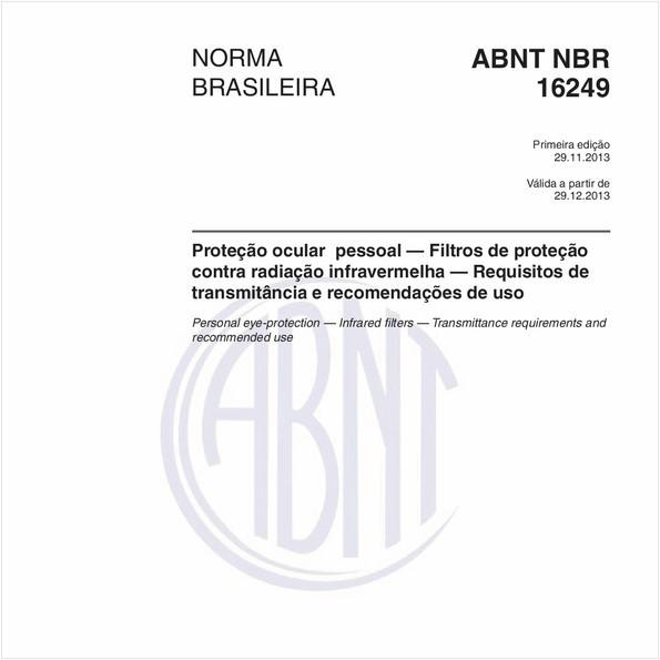 Proteção ocular pessoal — Filtros de proteção contra radiação infravermelha — Requisitos de transmitância e recomendações de uso