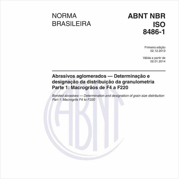 Abrasivos aglomerados — Determinação e designação da distribuição da granulometria - Parte 1: Macrogrãos de F4 a F220