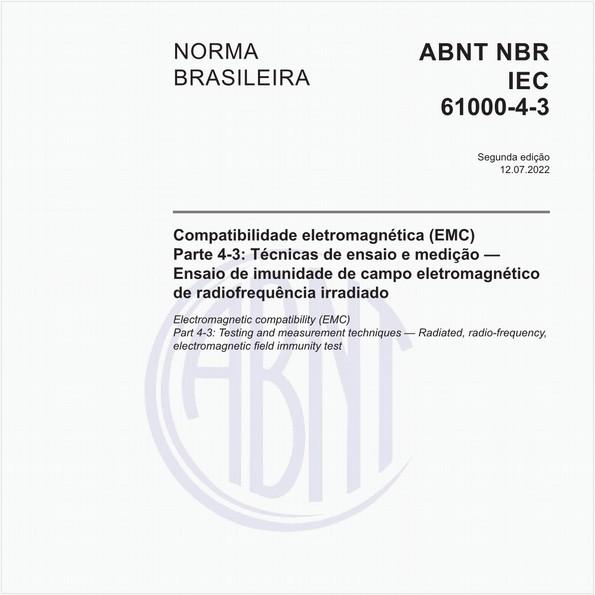Compatibilidade eletromagnética (EMC) - Parte 4-3: Ensaios e técnicas de medição - Ensaio de imunidade a campos eletromagnéticos de radiofrequências irradiados