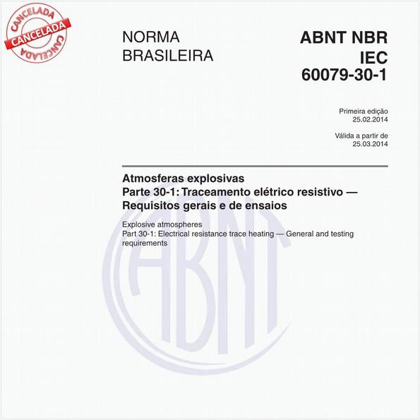 Atmosferas explosivas - Parte 30-1: Traceamento elétrico resistivo - Requisitos gerais e de ensaios