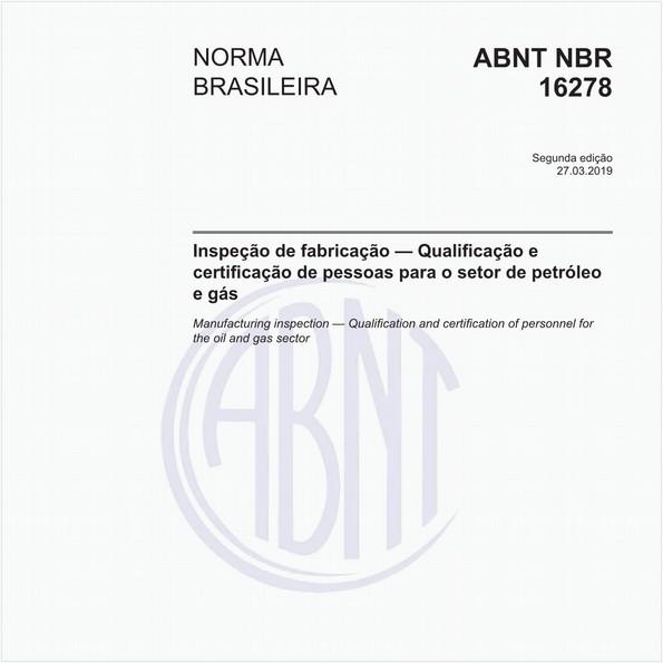 Inspeção de fabricação — Qualificação e certificação de pessoas para o setor de petróleo e gás