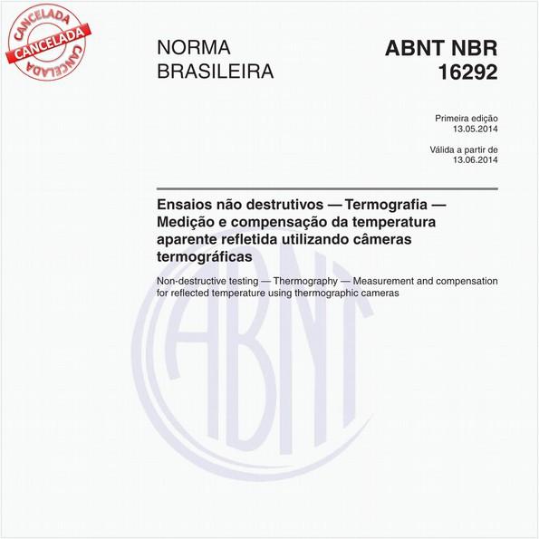 Ensaios não destrutivos — Termografia — Medição e compensação da temperatura aparente refl etida utilizando câmeras termográficas