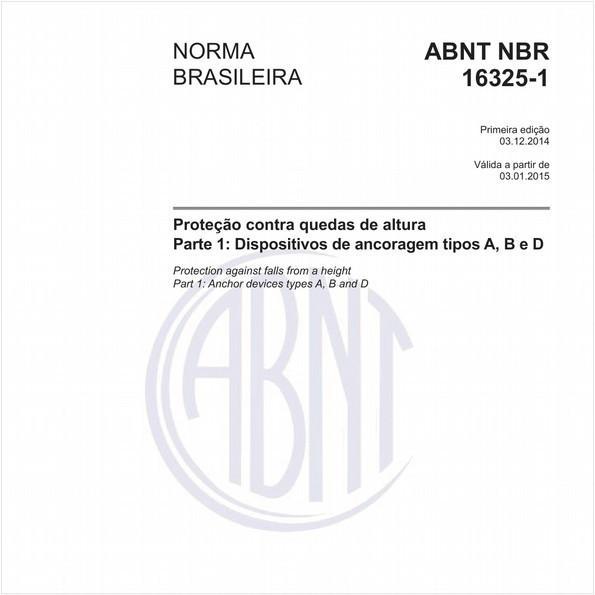 Proteção contra quedas de altura - Parte 1: Dispositivos de ancoragem tipos A, B e D