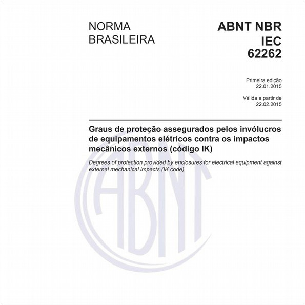Graus de proteção assegurados pelos invólucros de equipamentos elétricos contra os impactos mecânicos externos (código IK)