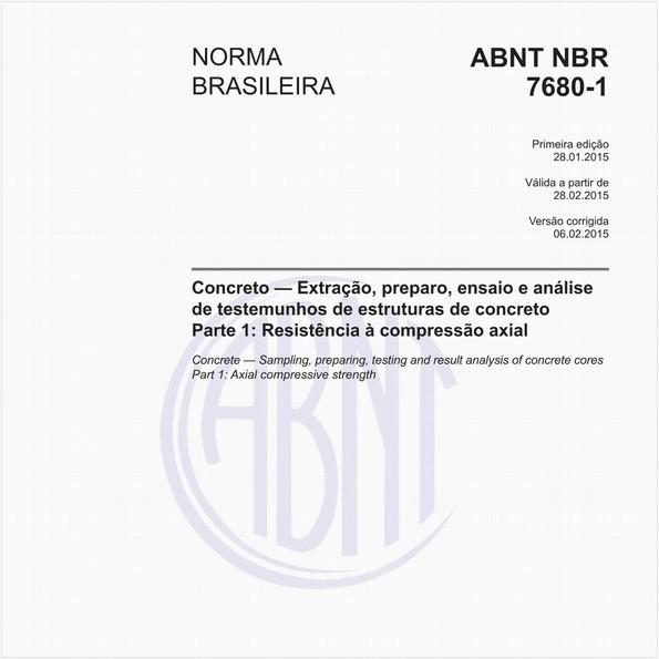 Concreto - Extração, preparo, ensaio e análise de testemunhos de estruturas de concreto - Parte 1: Resistência à compressão axial