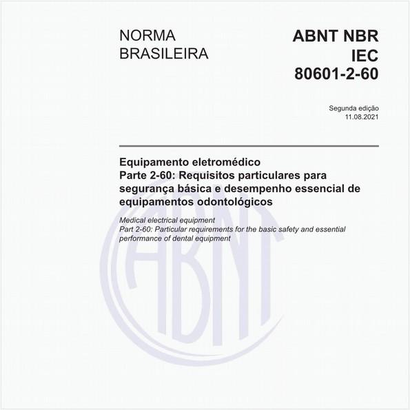 Equipamento eletromédico - Parte 2-60: Requisitos particulares para a segurança básica e o desempenho essencial de equipamentos odontológicos