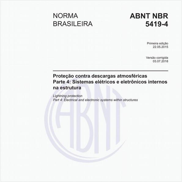 Proteção contra descargas atmosféricas - Parte 4: Sistemas elétricos e eletrônicos internos na estrutura