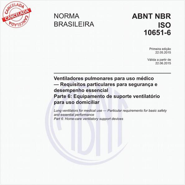 Ventiladores pulmonares para uso médico — Requisitos particulares para segurança e desempenho essencial - Parte 6: Equipamento de suporte ventilatório para uso domiciliar