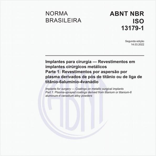 Implantes para cirurgia - Revestimentos de titânio não ligado por aspersão a plasmaem implantes cirúrgicos metálicos - Parte 1: Requisitos gerais