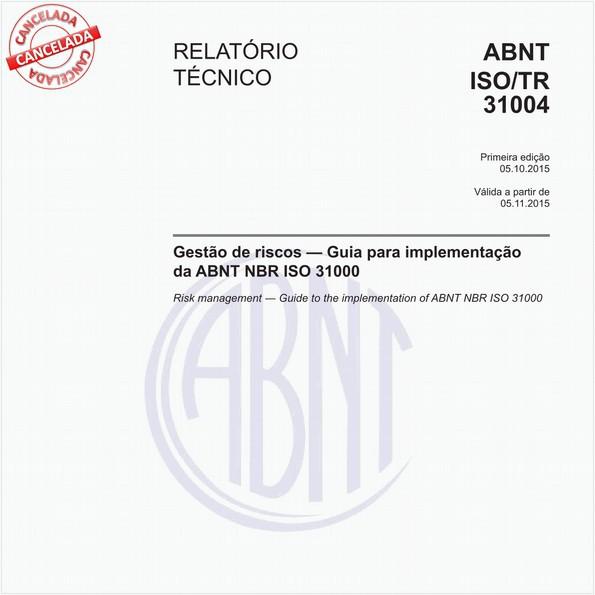 Gestão de riscos - Guia para implementação da ABNT NBR ISO 31000