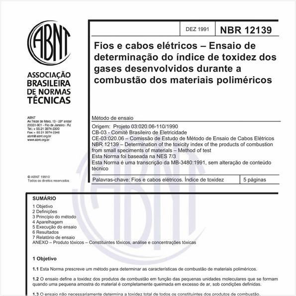 Fios e cabos elétricos - Ensaio de determinação do índice de toxidez dos gases desenvolvidos durante a combustão dos materiais poliméricos - Método de ensaio