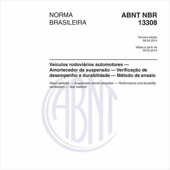 Veículos rodoviários automotores — Amortecedor da suspensão — Verificação de desempenho e durabilidade — Método de ensaio