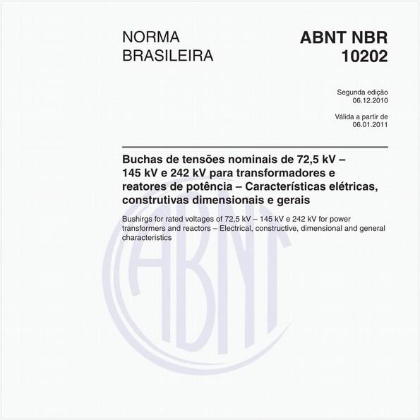 Buchas de tensões nominais de 72,5 kV – 145 kV e 242 kV para transformadores e reatores de potência – Características elétricas, construtivas dimensionais e gerais