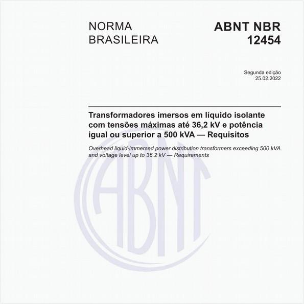 Transformadores de potência de tensões máximas até 36,2kV e potência de 225 kVA até 3750 kVA - Padronização
